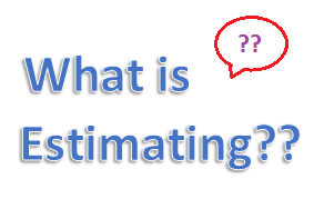 What is Estimating